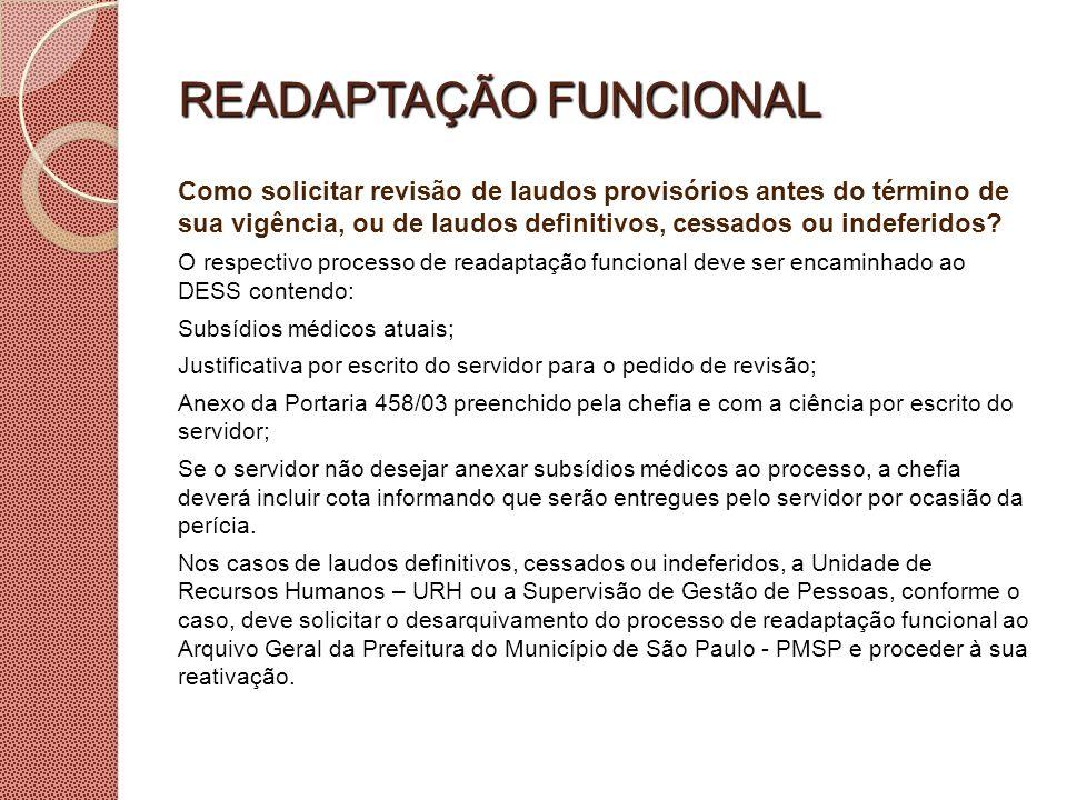 READAPTAÇÃO FUNCIONAL Como solicitar revisão de laudo provisório de readaptação funcional ao término de sua vigência.