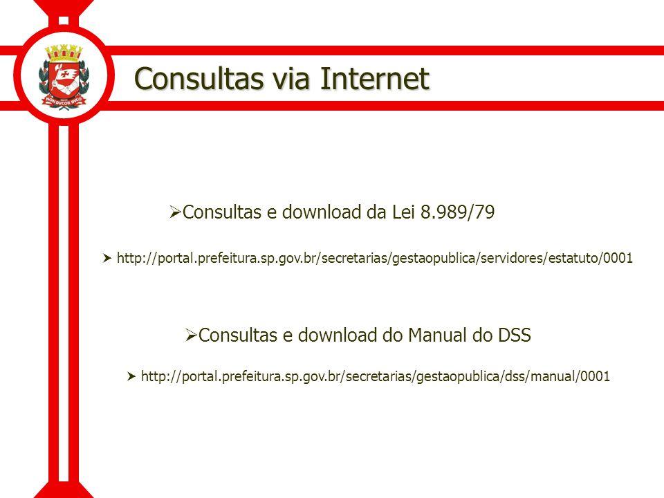 Consultas via Internet Consultas e download da Lei 8.989/79 http://portal.prefeitura.sp.gov.br/secretarias/gestaopublica/servidores/estatuto/0001 http