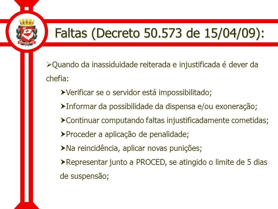 Faltas (Decreto 50.573 de 15/04/09): Quando da inassiduidade reiterada e injustificada é dever da chefia: Verificar se o servidor está impossibilitado