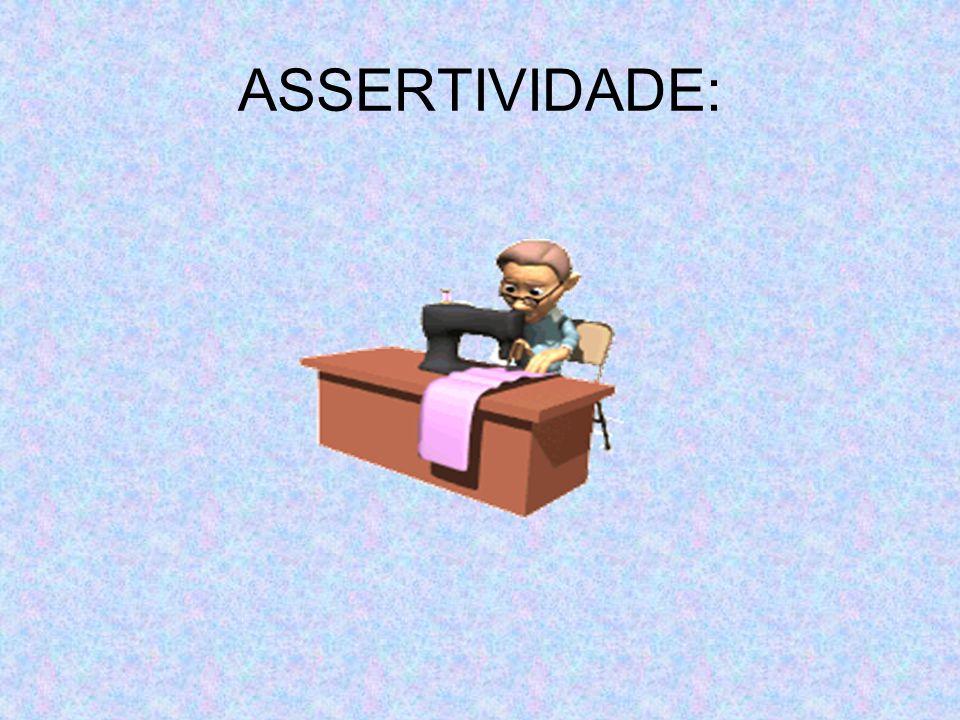 ASSERTIVIDADE: