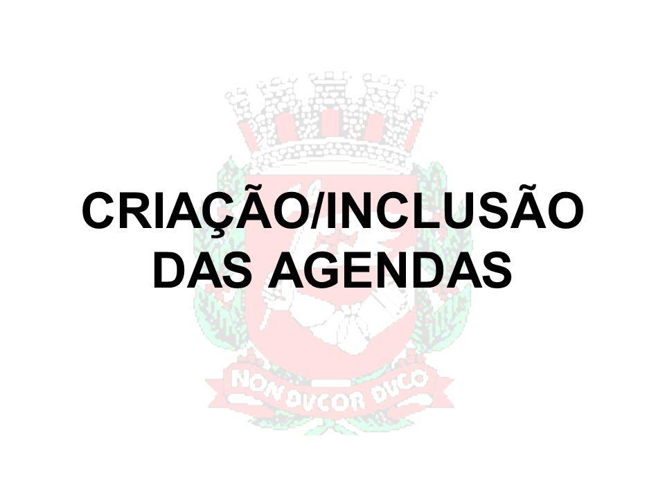 CRIAÇÃO/INCLUSÃO DAS AGENDAS
