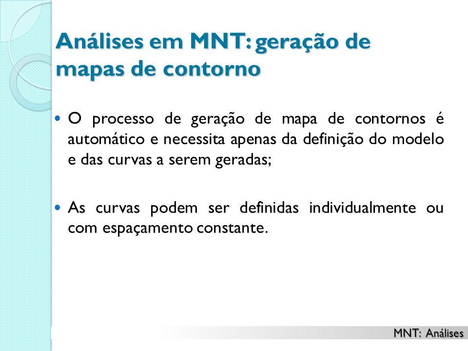 Análises em MNT: geração de mapas de contorno O processo de geração de mapa de contornos é automático e necessita apenas da definição do modelo e das