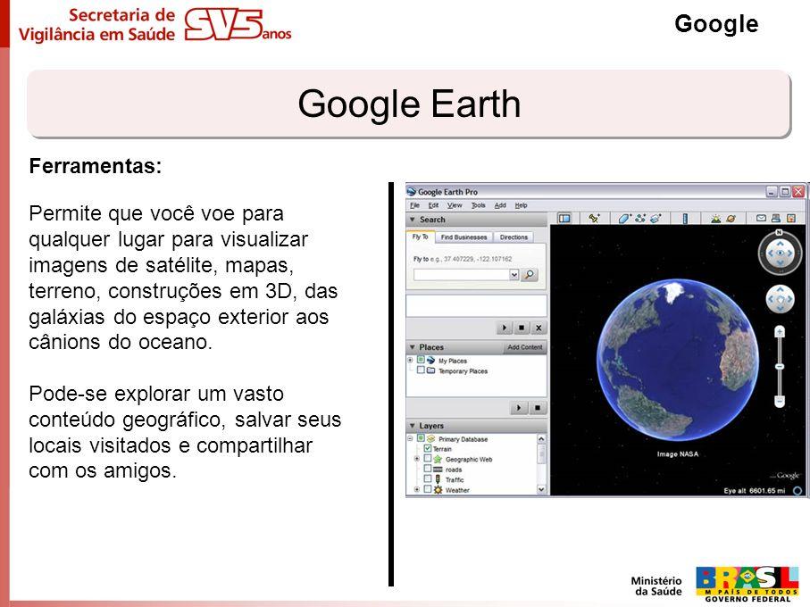 Google Earth Google Permite que você voe para qualquer lugar para visualizar imagens de satélite, mapas, terreno, construções em 3D, das galáxias do e