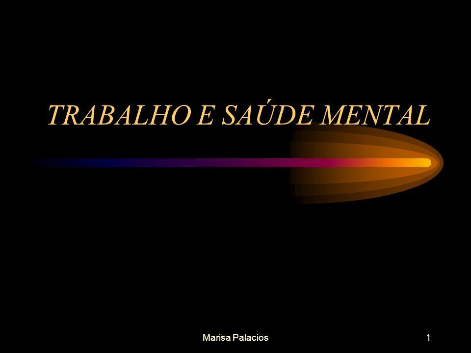 Marisa Palacios1 TRABALHO E SAÚDE MENTAL