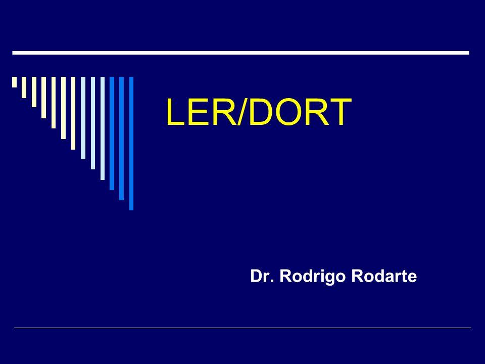 LER/DORT Dr. Rodrigo Rodarte