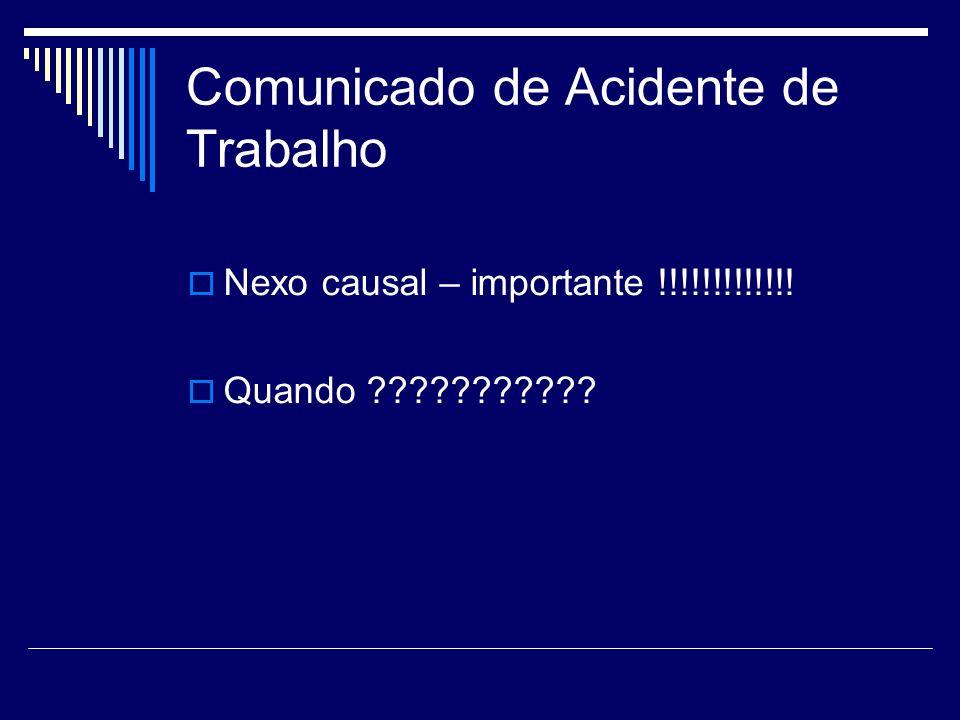 Comunicado de Acidente de Trabalho Nexo causal – importante !!!!!!!!!!!!! Quando ???????????