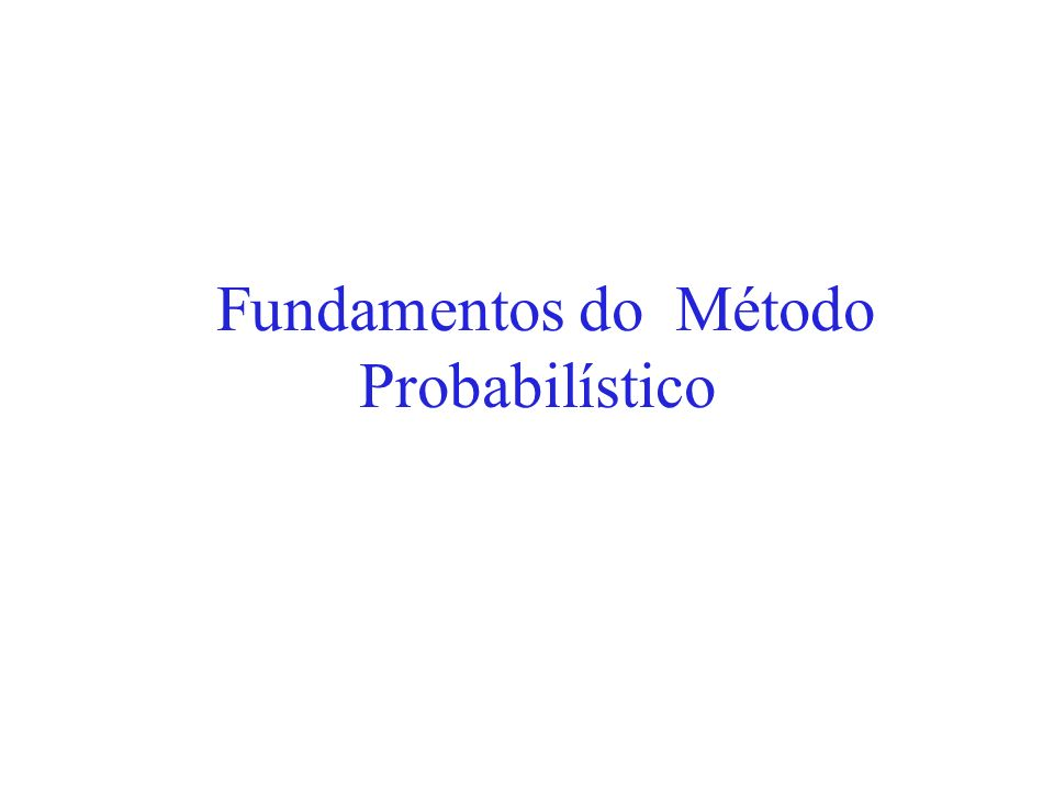 Fundamentos do Método Probabilístico
