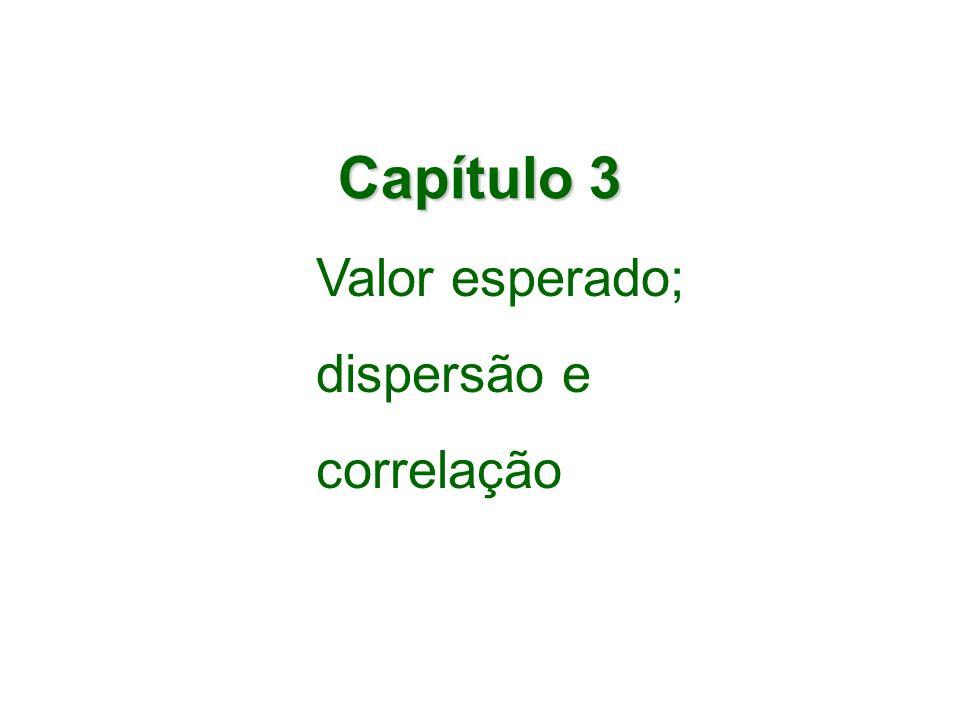 Capítulo 3 Valor esperado; dispersão e correlação