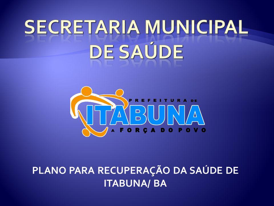 PLANO PARA RECUPERAÇÃO DA SAÚDE DE ITABUNA/ BA