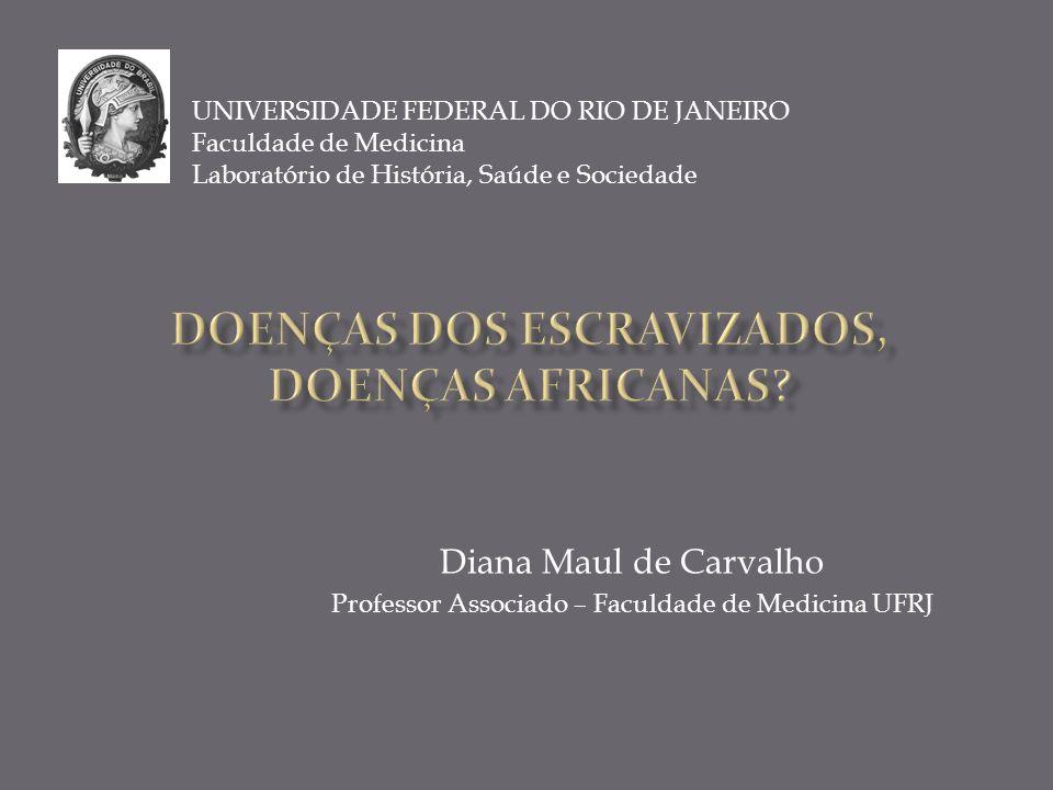 Diana Maul de Carvalho Professor Associado – Faculdade de Medicina UFRJ UNIVERSIDADE FEDERAL DO RIO DE JANEIRO Faculdade de Medicina Laboratório de Hi