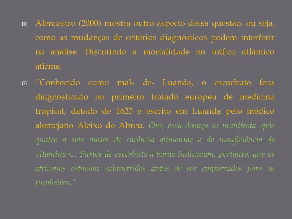 Alencastro (2000) mostra outro aspecto dessa questão, ou seja, como as mudanças de critérios diagnósticos podem interferir na análise. Discutindo a mo