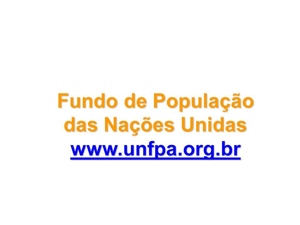 Fundo de População das Nações Unidas www.unfpa.org.br
