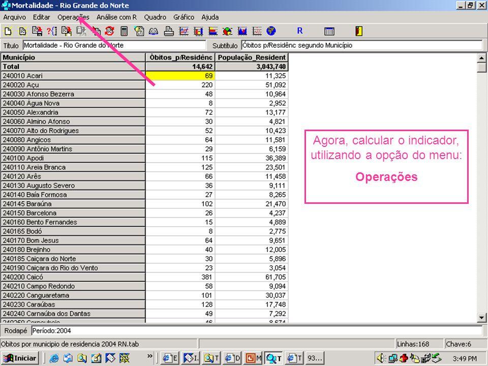 Agora, calcular o indicador, utilizando a opção do menu: Operações