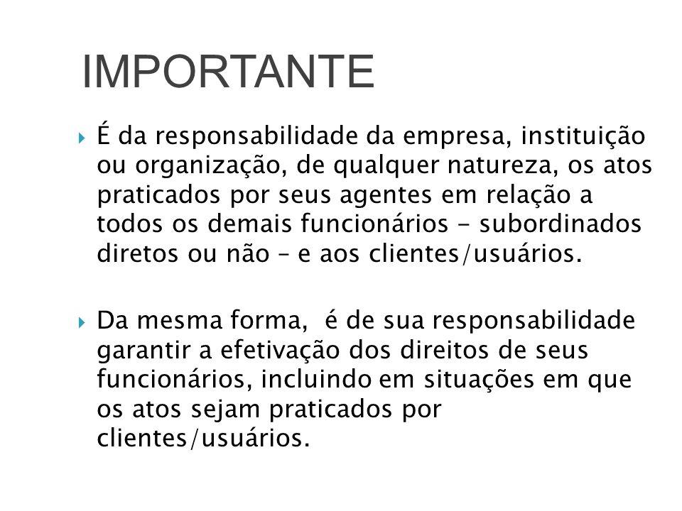 É da responsabilidade da empresa, instituição ou organização, de qualquer natureza, os atos praticados por seus agentes em relação a todos os demais f