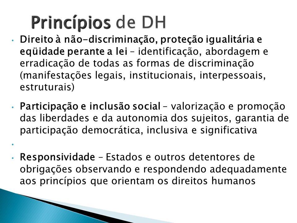 Direito à não-discriminação, proteção igualitária e eqüidade perante a lei – identificação, abordagem e erradicação de todas as formas de discriminaçã