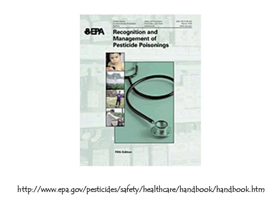 http://www.epa.gov/pesticides/safety/healthcare/handbook/handbook.htm