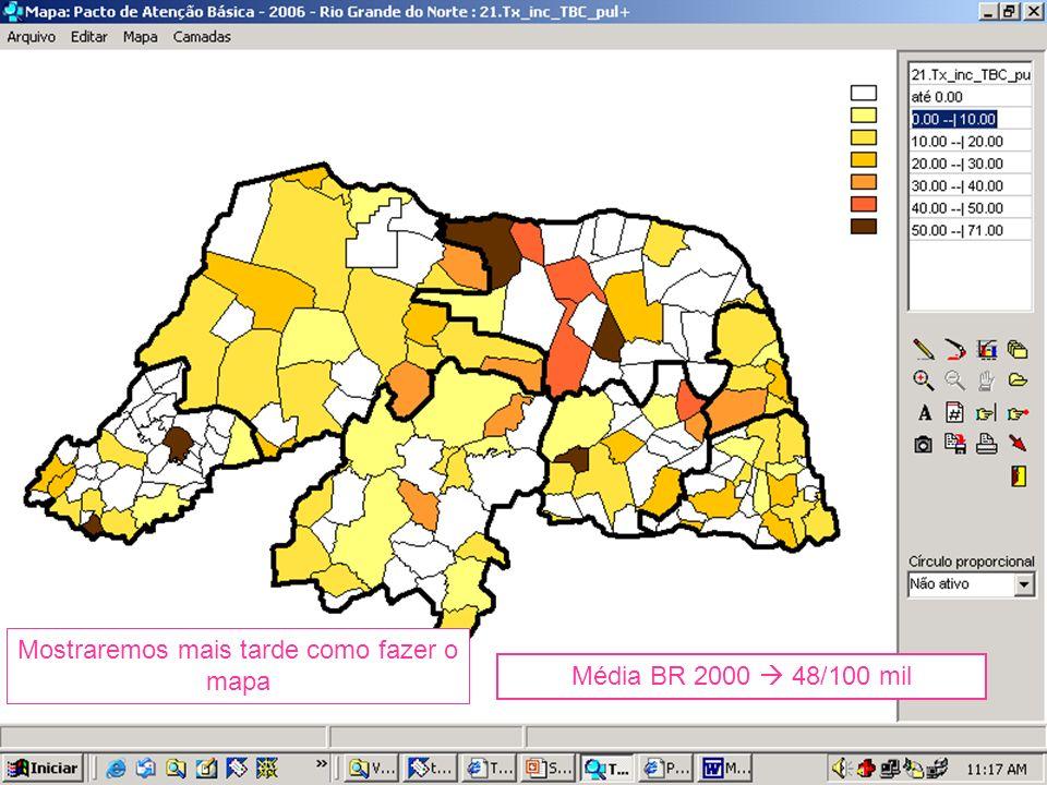 Média BR 2000 48/100 mil Mostraremos mais tarde como fazer o mapa