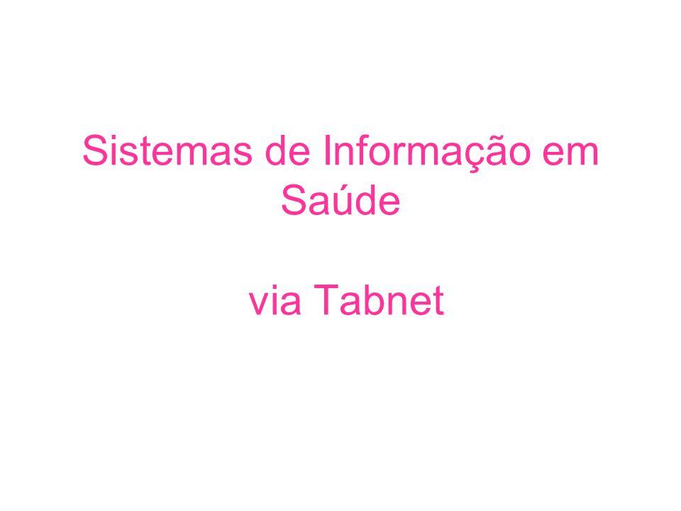 Sistemas de Informação em Saúde via Tabnet