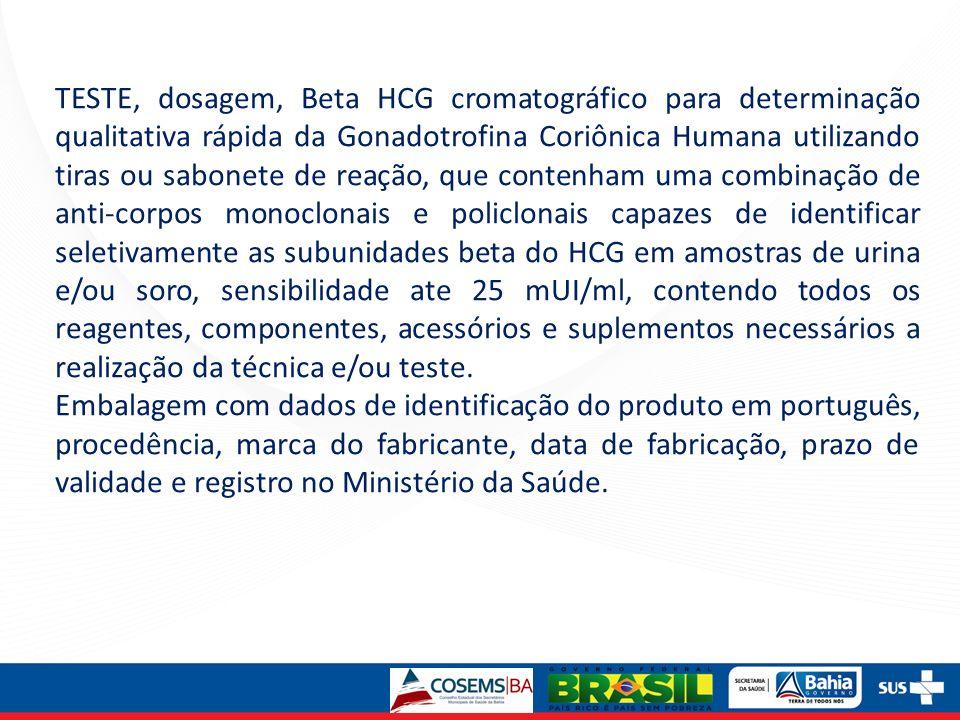TESTE, dosagem, Beta HCG cromatográfico para determinação qualitativa rápida da Gonadotrofina Coriônica Humana utilizando tiras ou sabonete de reação,