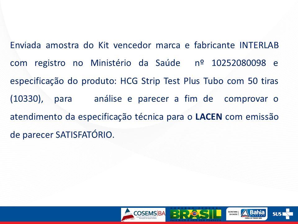 Enviada amostra do Kit vencedor marca e fabricante INTERLAB com registro no Ministério da Saúde nº 10252080098 e especificação do produto: HCG Strip T