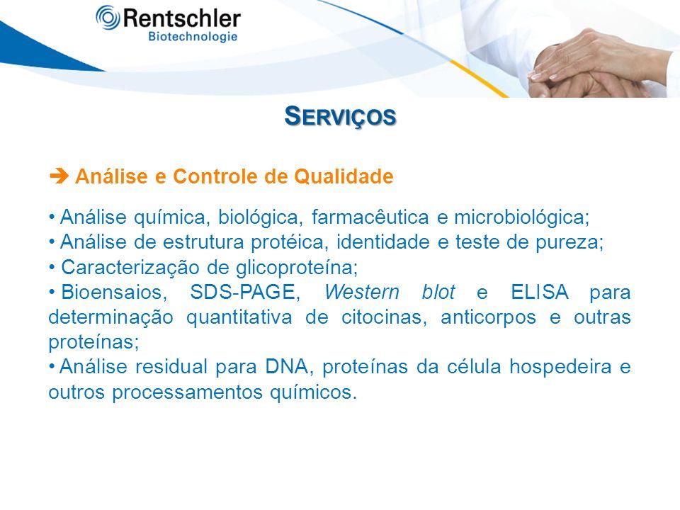 S ERVIÇOS Análise e Controle de Qualidade Análise química, biológica, farmacêutica e microbiológica; Análise de estrutura protéica, identidade e teste