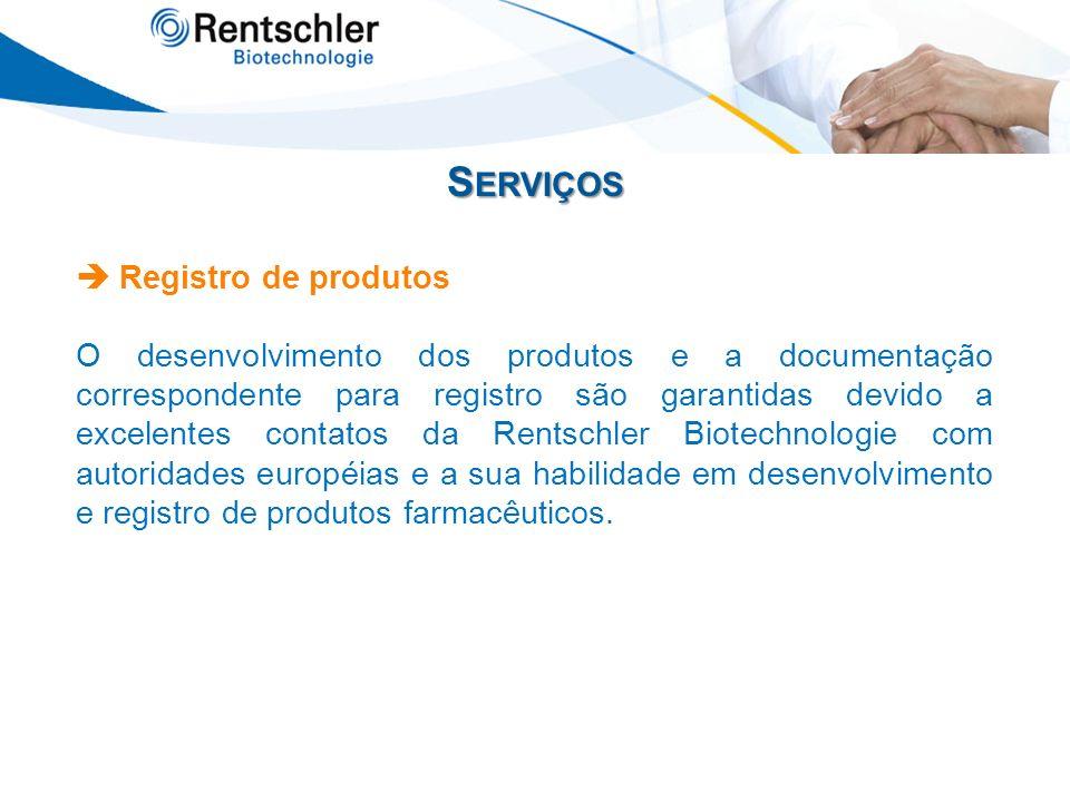 S ERVIÇOS Registro de produtos O desenvolvimento dos produtos e a documentação correspondente para registro são garantidas devido a excelentes contato