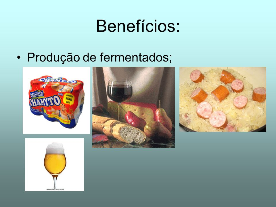 Benefícios: Produção de fermentados;