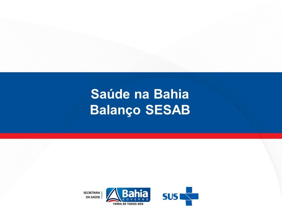 Saúde na Bahia Balanço SESAB