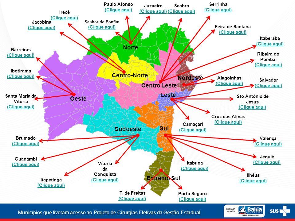 Sul Ilhéus (Clique aqui) Itabuna (Clique aqui) Jequié (Clique aqui) Valença (Clique aqui) Nordeste Alagoinhas (Clique aqui) Ribeira do Pombal (Clique