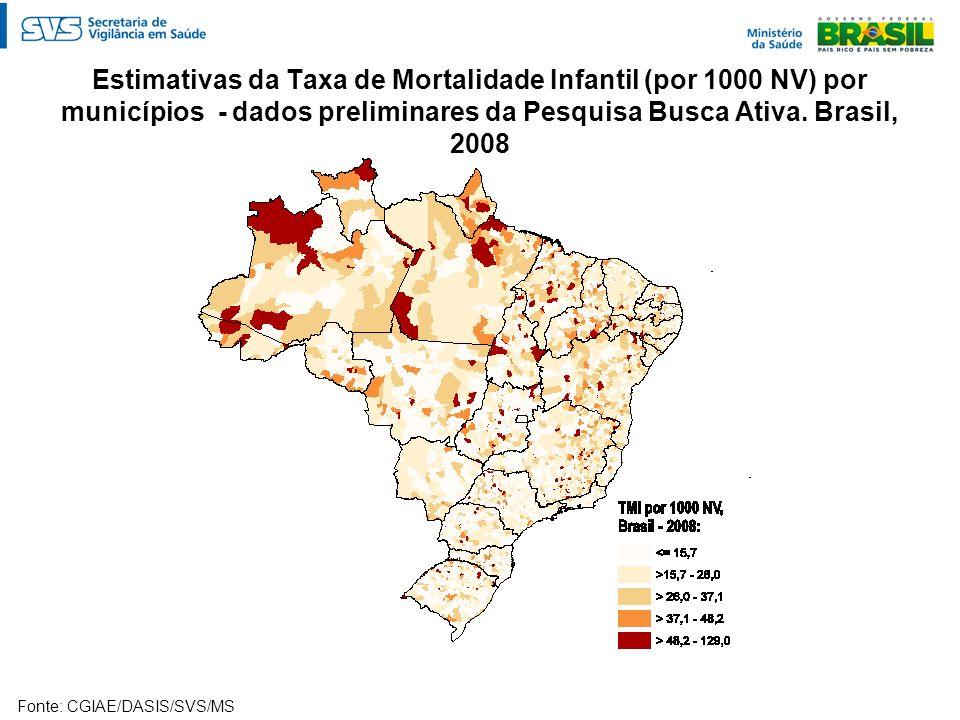 Estimativas da Taxa de Mortalidade Infantil (por 1000 NV) por municípios - dados preliminares da Pesquisa Busca Ativa. Brasil, 2008 Fonte: CGIAE/DASIS