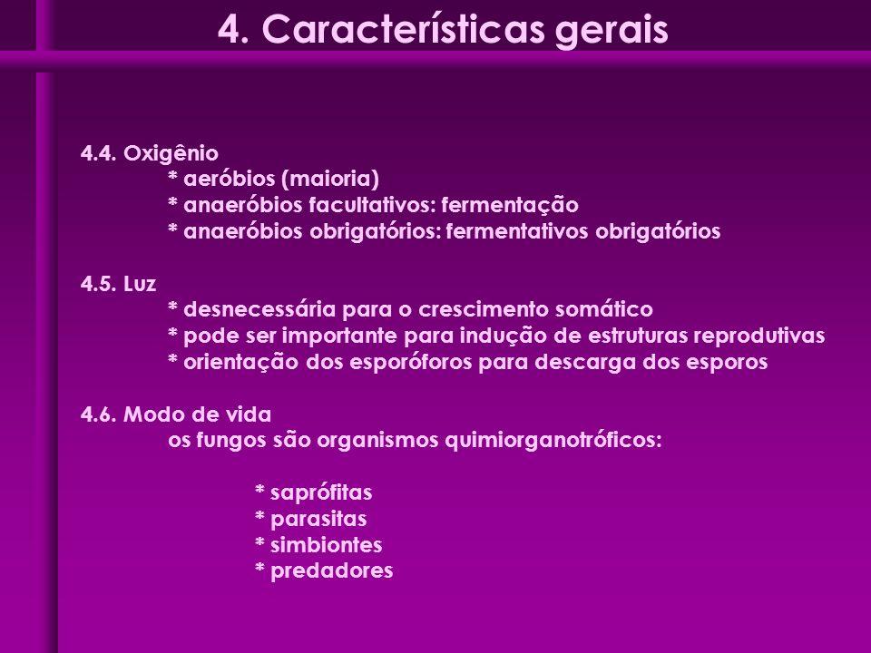4.4. Oxigênio * aeróbios (maioria) * anaeróbios facultativos: fermentação * anaeróbios obrigatórios: fermentativos obrigatórios 4.5. Luz * desnecessár