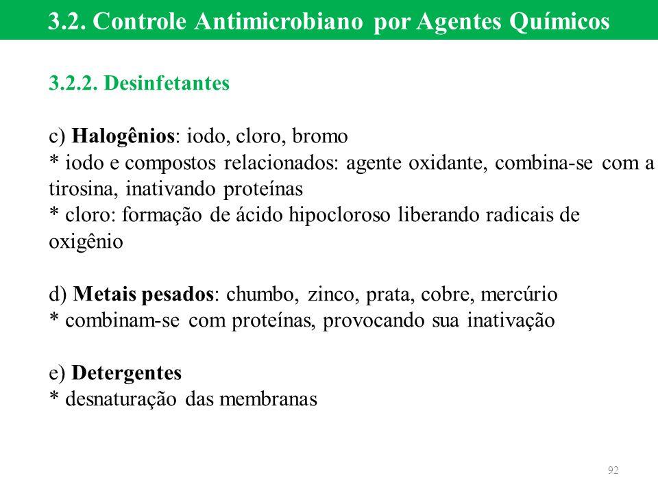 3.2. Controle Antimicrobiano por Agentes Químicos 3.2.2. Desinfetantes c) Halogênios: iodo, cloro, bromo * iodo e compostos relacionados: agente oxida