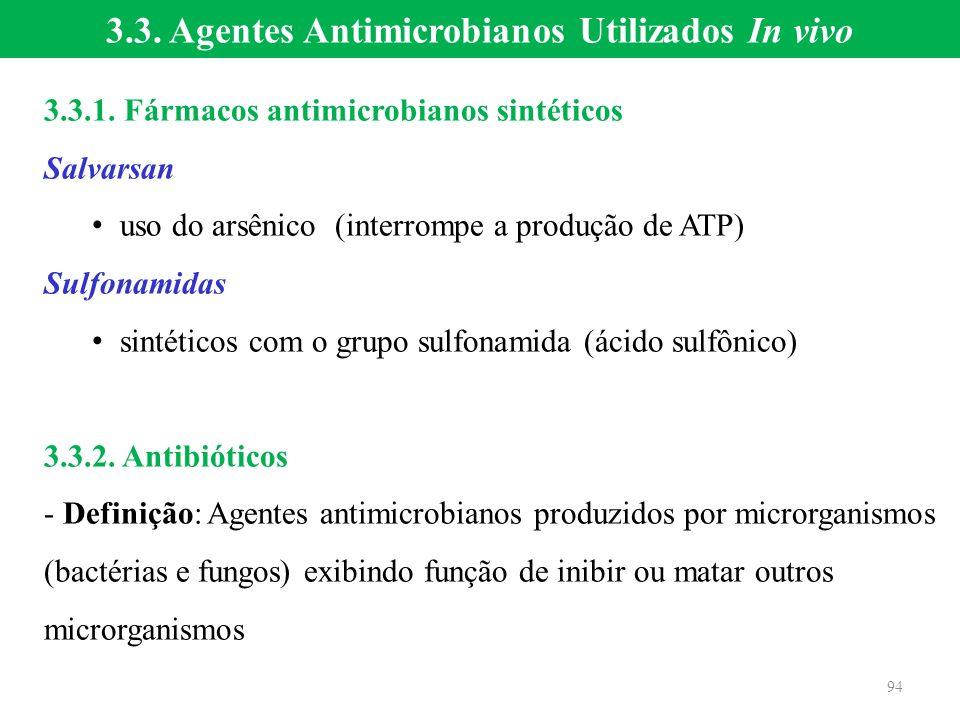 3.3.1. Fármacos antimicrobianos sintéticos Salvarsan uso do arsênico (interrompe a produção de ATP) Sulfonamidas sintéticos com o grupo sulfonamida (á