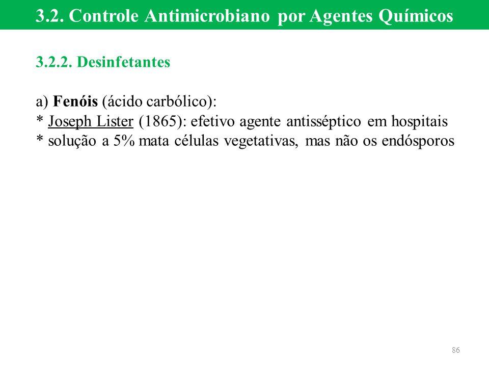 3.2. Controle Antimicrobiano por Agentes Químicos 3.2.2. Desinfetantes a) Fenóis (ácido carbólico): * Joseph Lister (1865): efetivo agente antisséptic