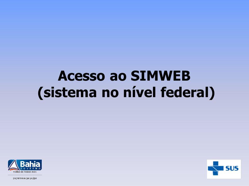 Acesso ao SIMWEB (sistema no nível federal)