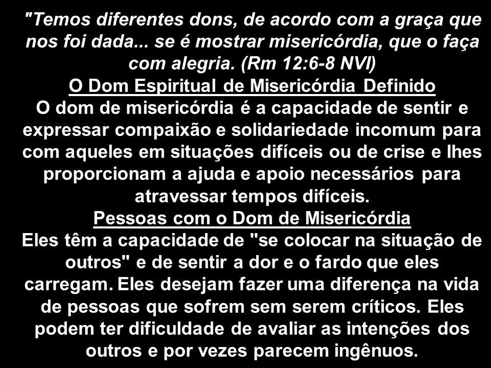 Misericórdia nas Escrituras Jesus ensinou sobre a misericórdia (Mt.