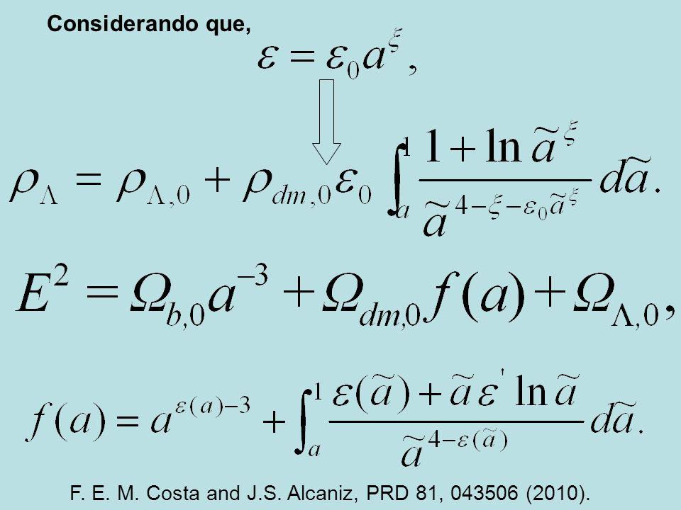 Considerando que, F. E. M. Costa and J.S. Alcaniz, PRD 81, 043506 (2010).