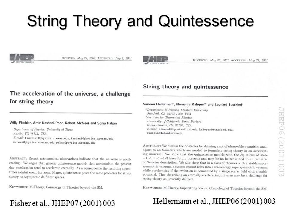 String Theory and Quintessence Fisher et al., JHEP07 (2001) 003 Hellermann et al., JHEP06 (2001) 003