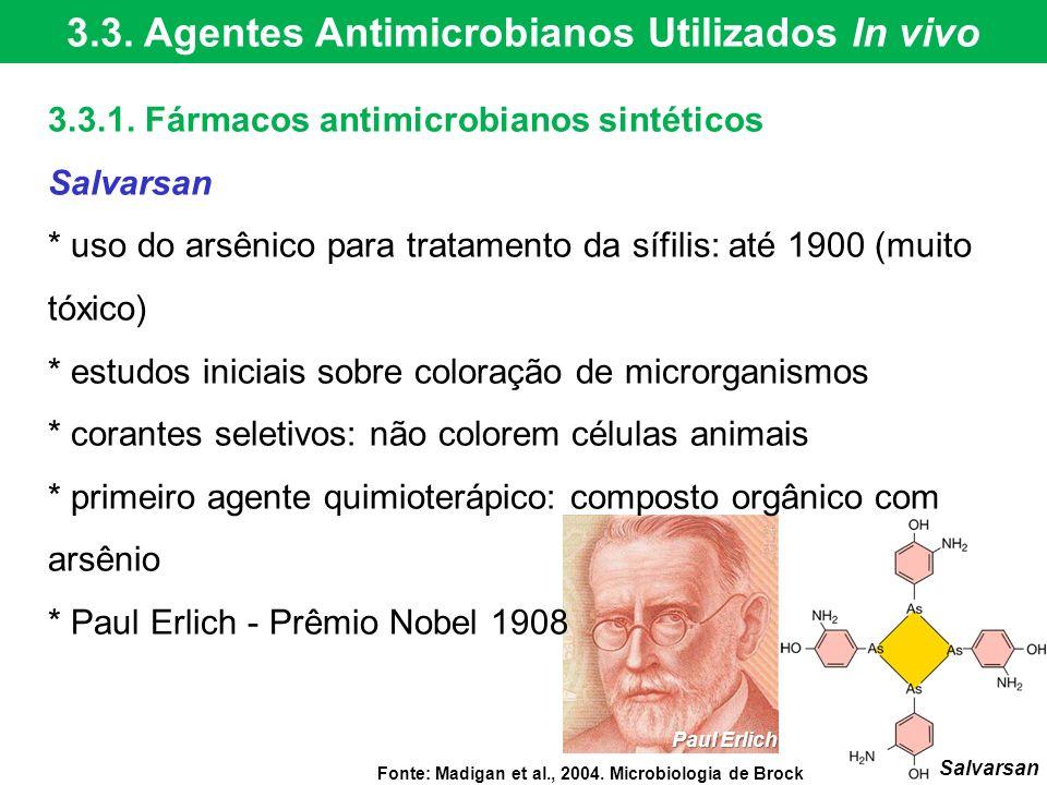 3.3.1. Fármacos antimicrobianos sintéticos Salvarsan * uso do arsênico para tratamento da sífilis: até 1900 (muito tóxico) * estudos iniciais sobre co