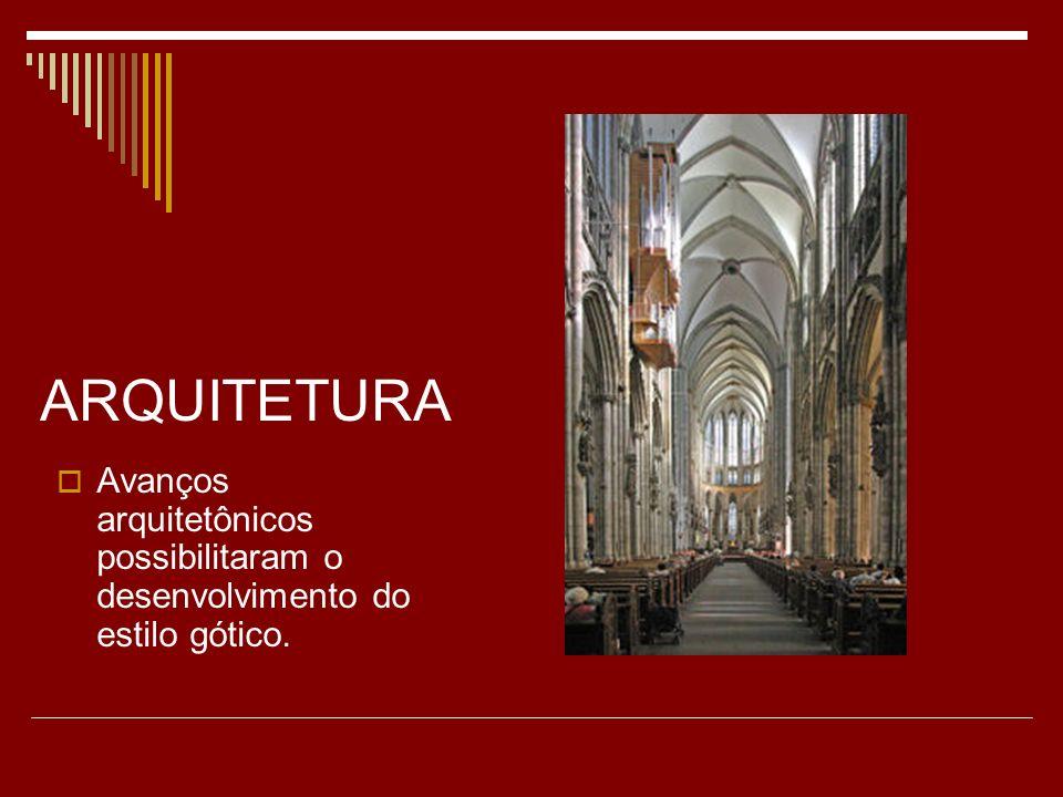 ARQUITETURA Avanços arquitetônicos possibilitaram o desenvolvimento do estilo gótico.