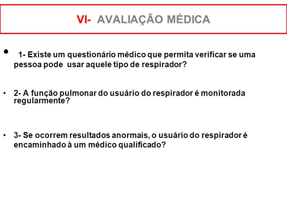 1- Os respiradores são inspecionados regularmente, isto é, existe check-list e registros? 2- A inspeção inclui os itens: - Partes danificadas? - Verif