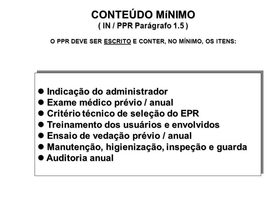 RESPONSABILIDADES DO EMPREGADO (IN / PPR PARÁGRAFO 1.4) Usar o EPR de acordo com as instruções recebidas Usar o EPR de acordo com as instruções recebi