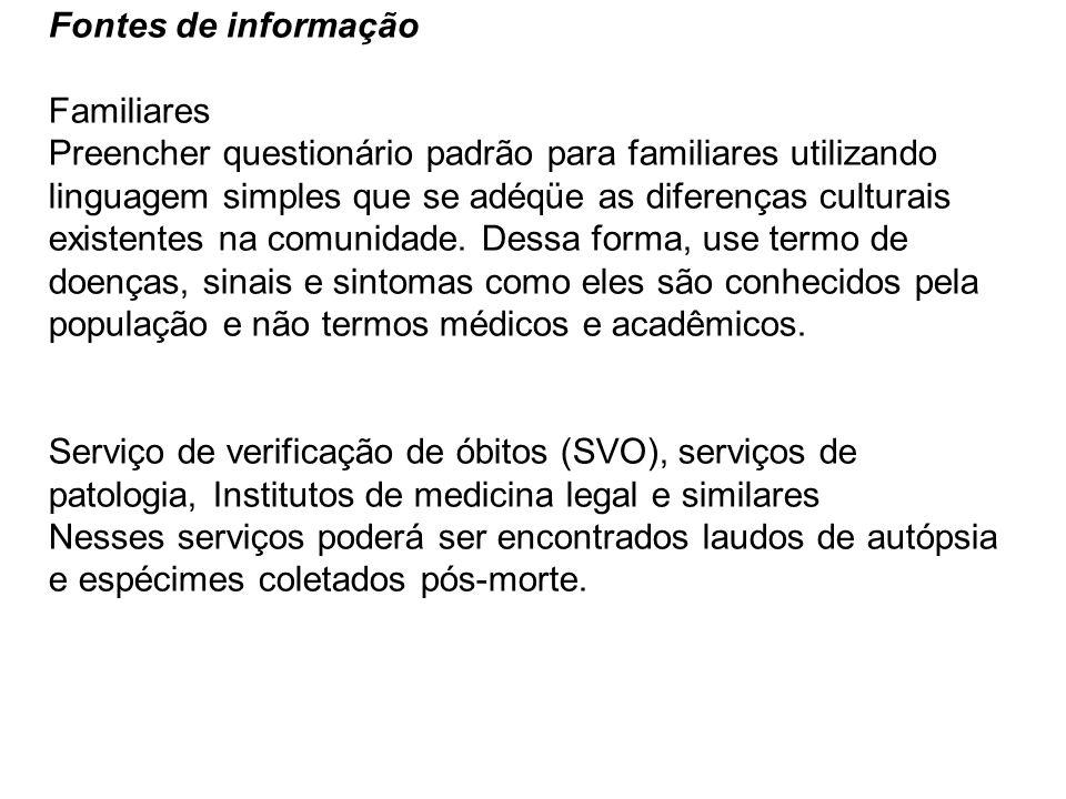 Descrição das variáveis (help da investigação) Questionário para investigação nos serviços de saúde História prévia do caso Nas questões abaixo se deve marcar x em pelo menos uma opção.