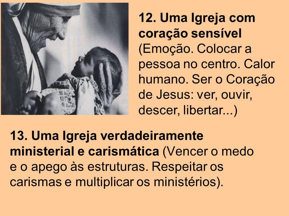 13.Uma Igreja verdadeiramente ministerial e carismática (Vencer o medo e o apego às estruturas.
