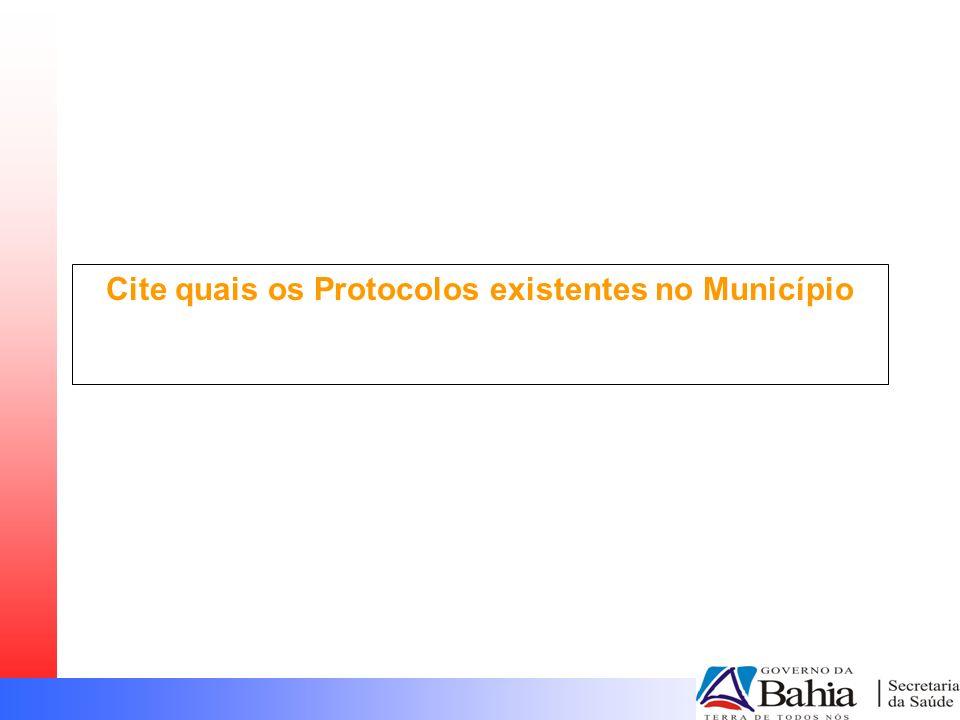 Cite quais os Protocolos existentes no Município