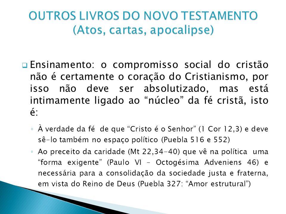 Ensinamento: o compromisso social do cristão não é certamente o coração do Cristianismo, por isso não deve ser absolutizado, mas está intimamente liga