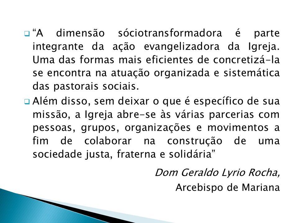 A dimensão sóciotransformadora é parte integrante da ação evangelizadora da Igreja. Uma das formas mais eficientes de concretizá-la se encontra na atu