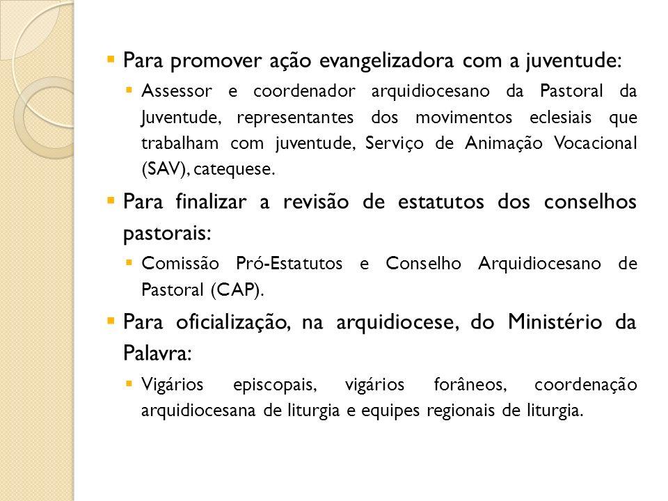 Para promover ação evangelizadora com a juventude: Assessor e coordenador arquidiocesano da Pastoral da Juventude, representantes dos movimentos ecles