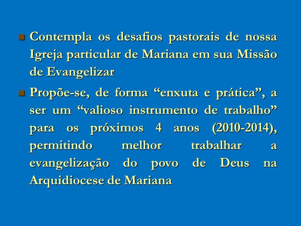 Contempla os desafios pastorais de nossa Igreja particular de Mariana em sua Missão de Evangelizar Contempla os desafios pastorais de nossa Igreja par