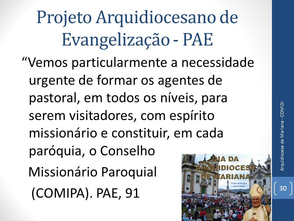 Projeto Arquidiocesano de Evangelização - PAE Vemos particularmente a necessidade urgente de formar os agentes de pastoral, em todos os níveis, para s
